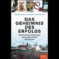 Das Geheimnis des Erfolgs: Deutsche Wirtschaftsdynastien und ihr Weg zu Macht und Weltruhm - Ein SPIEGEL-Buch (German…