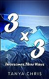 Three By Three: Threesomes, Three Ways