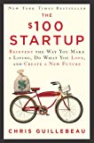 The $100 Startup: Reinvent the Way You Make a