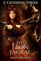 The Ebon Jackal (Folley and Mallory Book 6) Kindle Edition