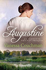 Augustine: A bittersweet romance of 19th-century France (Alouette Trilogy) Kindle Edition