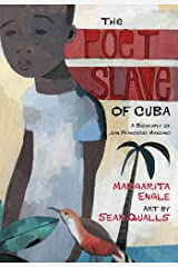 The Poet Slave of Cuba: A Biography of Juan Francisco Manzano (Pura Belpre Medal Book Author (Awards)) Kindle Edition