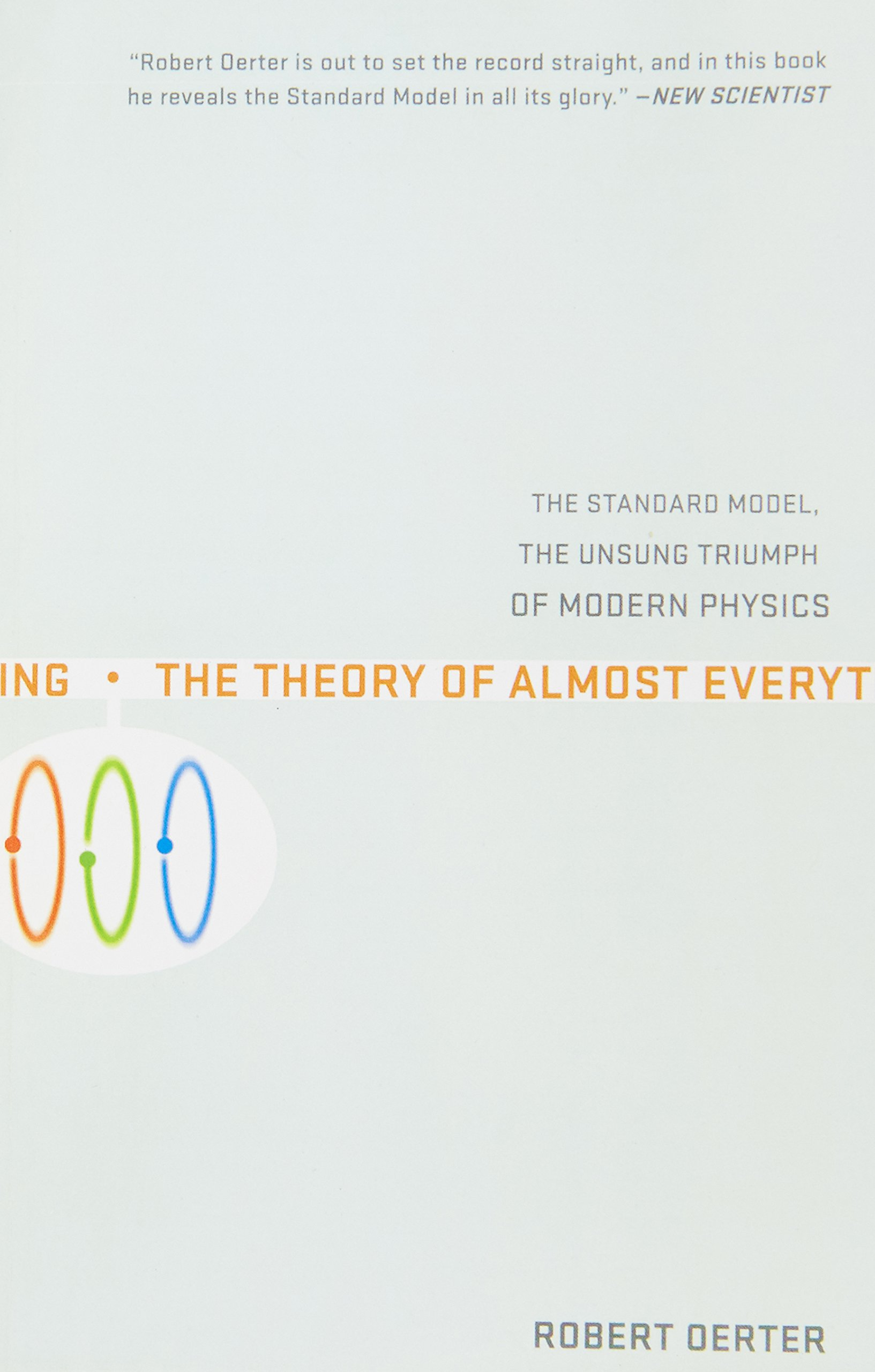 the-theory-of-almost-everything-the-standard-model-the-unsung-triumph-of-modern-physics