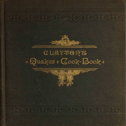 Clayton's Quaker Cook-Book