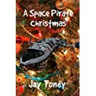 A Space Pirate Christmas (Space Rogue)