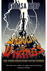 Shaolin vs Vikings: and other Spec Fic stories Kindle Edition