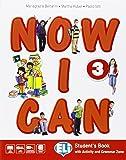 Now I can. Per la Scuola elementare. Con e-book. Con espansione online: 3