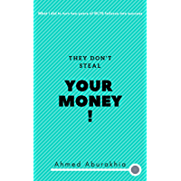 They Don't Steal Your Money: What I did to turn two years of IELTS failures into success (English Edition)