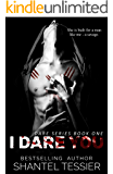 I Dare You: A Dark High School Bully Romance (Dare Series Book 1)
