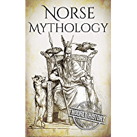Norse Mythology: A Concise Guide to Gods, Heroes, Sagas and Beliefs of Norse Mythology (Greek Mythology - Norse Mythology - Egyptian Mythology - Celtic Mythology Book 2) (English Edition)