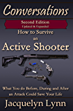 How to Survive an Active Shooter, 2nd Edition: What You do Before, During and After an Attack Could Save Your Life (Conversations)