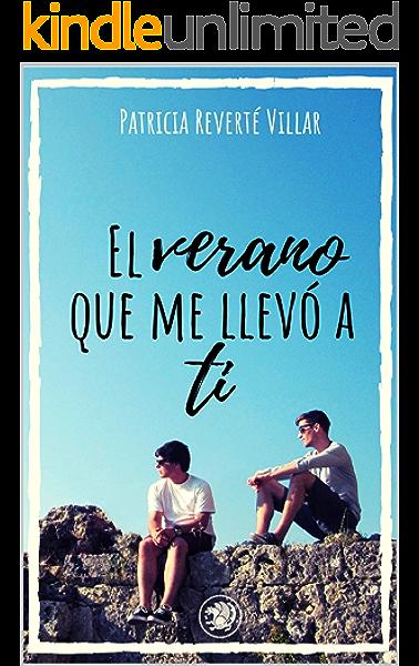 El verano que me llevó a ti: Premio literario Amazon 2019. Una novela lgtb sobre amores de verano. (Dani y Marcos nº 1) eBook: Reverté Villar, Patricia: Amazon.es: Tienda Kindle