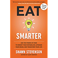 Eat Smarter: Use the Power of Food to Reboot Your Metabolism, Upgrade Your Brain, and Transform Your Life (English…