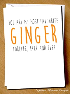 You Are My Most Favourite Ginger Forever Alternative Hilarious Funny Card Valentines Day Birthday