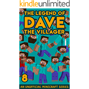 Dave the Villager 8: An Unofficial Minecraft Novel (The Legend of Dave the Villager)