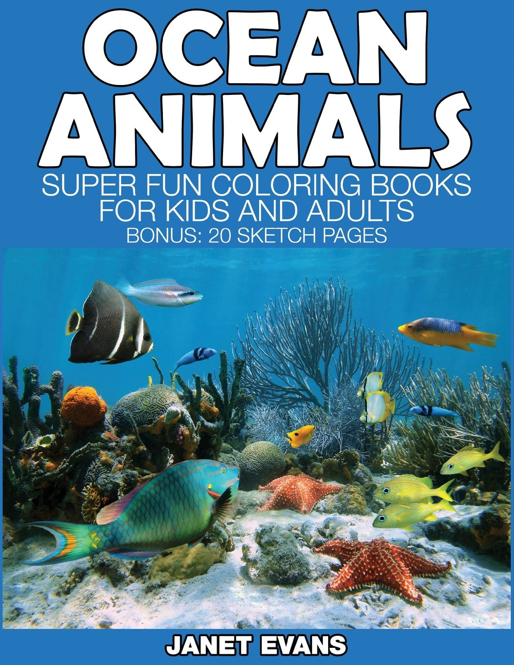 Ocean Animals: Super Fun Coloring Books for Kids and Adults (Bonus: 20 Sketch Pages) ebook