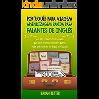 PORTUGUÊS PARA VIAGEM: APRENDIZAGEM RÁPIDA PARA FALANTES DE INGLÊS: As 100 palavras mais usadas que você precisa entender quando viajar para países de língua portuguesa.