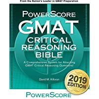 The Powerscore GMAT Critical Reasoning Bible: A Comprehensive Guide for Attacking the GMAT Critical Reasoning Questions