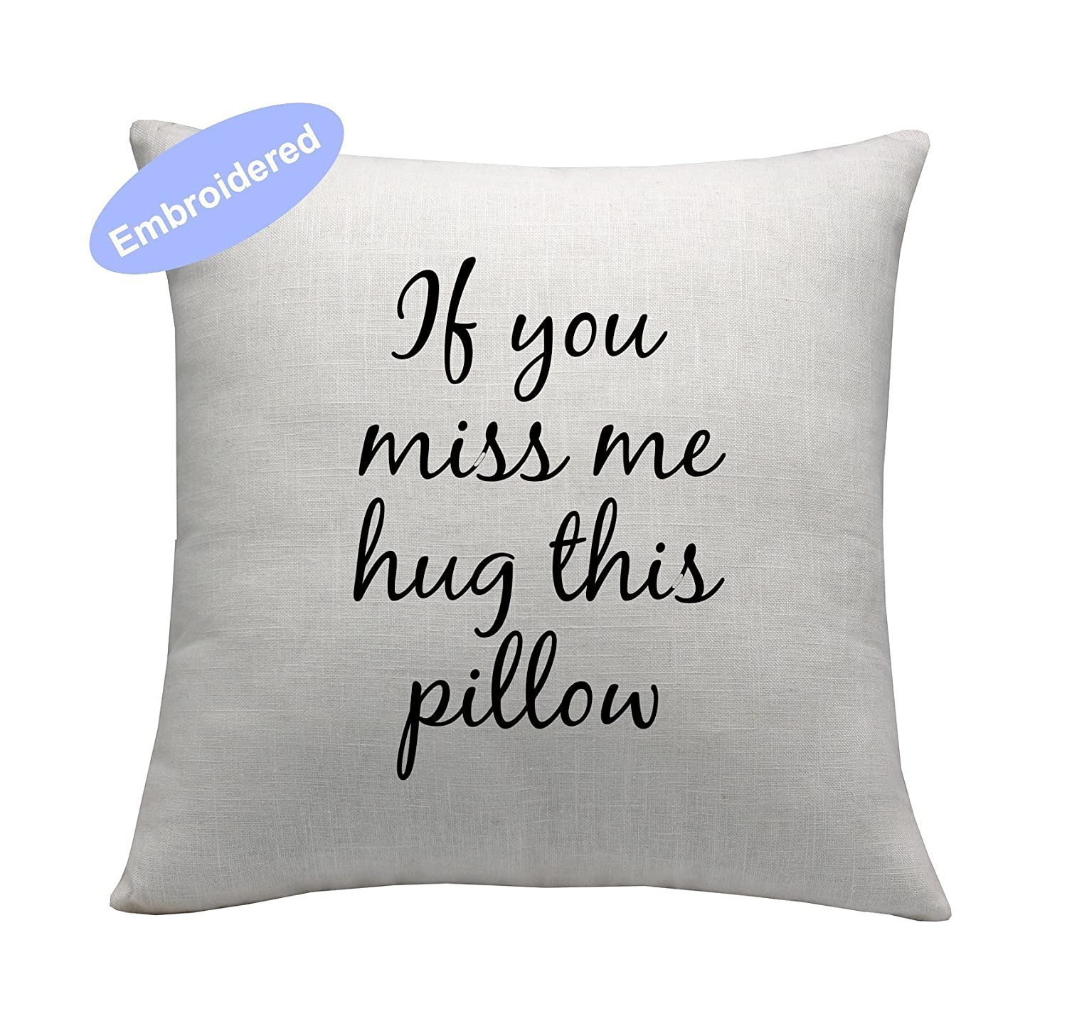 Yugtex Cushion Cover Embroidered If you miss me hug this pillow, Long distance relationship Gift Pillow case Boyfriend Love Friendship Friend I miss you gift Missing gift,Gift Pillow,Personalized Gifts