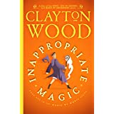 Inappropriate Magic (Magic of Magic Book 1)