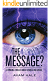 The Message?: A thinking thriller about change and choice.