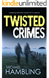 TWISTED CRIMES a gripping detective mystery full of suspense