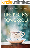 Life Begins Tomorrow