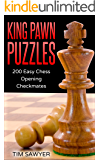 King Pawn Puzzles: 200 Easy Chess Opening Checkmates (Easy Puzzles Book 1)