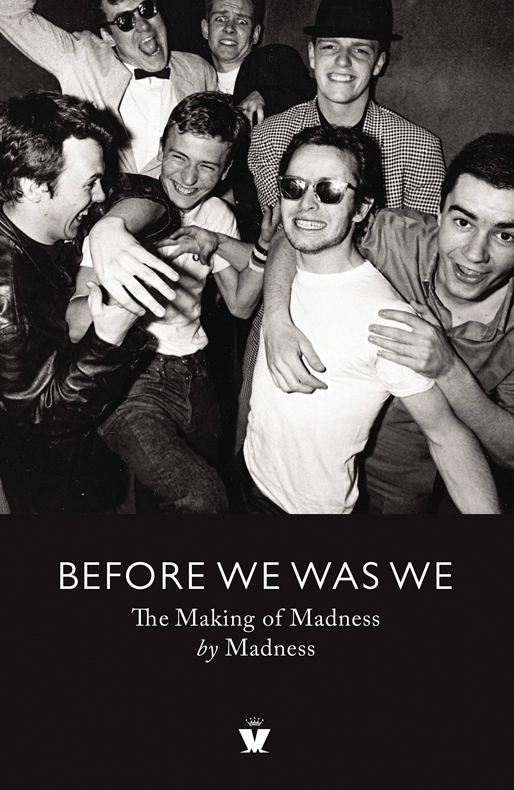 Madness >> Before We Was We The Making Of Madness By Madness Amazon Co Uk
