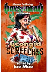 Days of the Dead Presents Georgia Screeches: A Horror Fanthology, Atlanta Georgia 2020 (Days of the Dead Fanthology Series Book 1) Kindle Edition