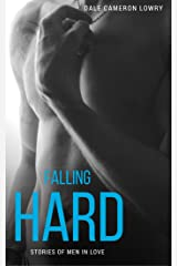 Falling Hard: Stories of Men in Love Kindle Edition