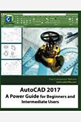 AutoCAD 2017: A Power Guide for Beginners and Intermediate Users Kindle Edition