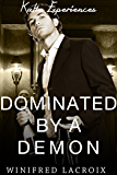 Dominated by Demons (BDSM Erotica) (Katie Experiences Book 4)