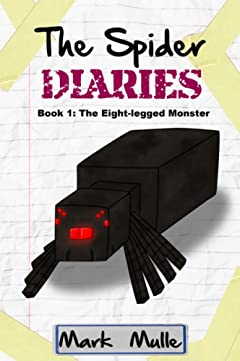 The Spider Diaries (Book 1): The Eight-legged Monster (An Unofficial Minecraft Book for Kids Ages 6 - 12 (Preteen)