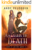 Ascension of Death:: An Epic Fantasy Young Adult Adventure (Heirs of Destiny Book 5)