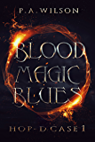 Blood Magic Blues: HOP-D Case 1