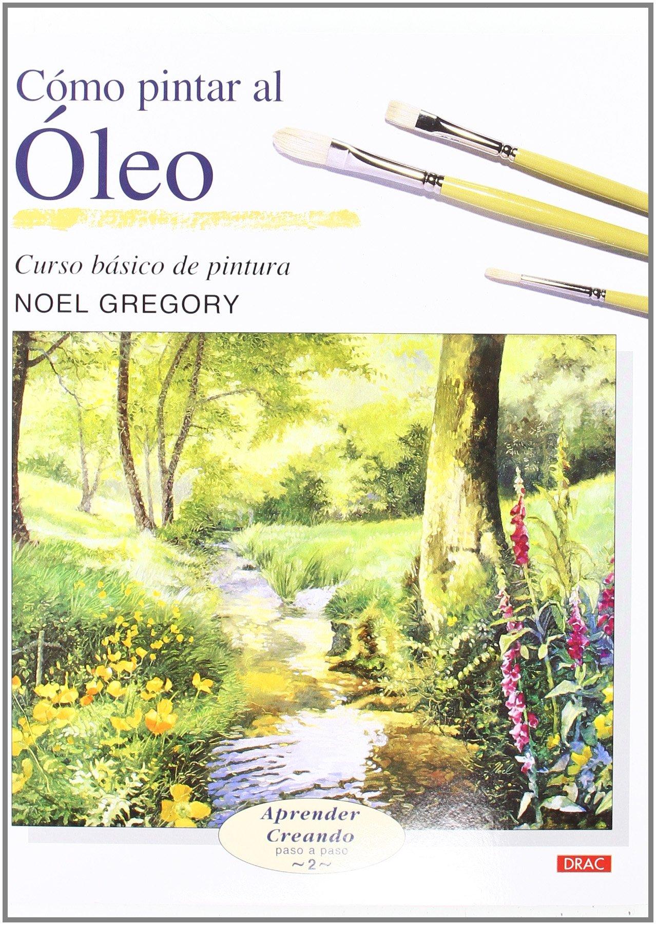 Read Online Como Pintar Al Oleo/how to Oil Paint (Aprender Creando Paso a Paso) (Spanish Edition) pdf epub