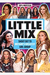 Little Mix: 100% Unofficial – Shout Out to Britain's Greatest Girl Group Kindle Edition
