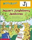 AlphaTales: J: Jaguar's Jungleberry Jamboree (Alpha Tales)