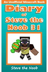 Diary of Steve the Noob 31 (An Unofficial Minecraft Book) (Diary of Steve the Noob Collection) Kindle Edition