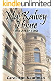 MacKALVEY HOUSE: Time After Time