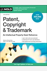 Patent, Copyright & Trademark: An Intellectual Property Desk Reference Kindle Edition