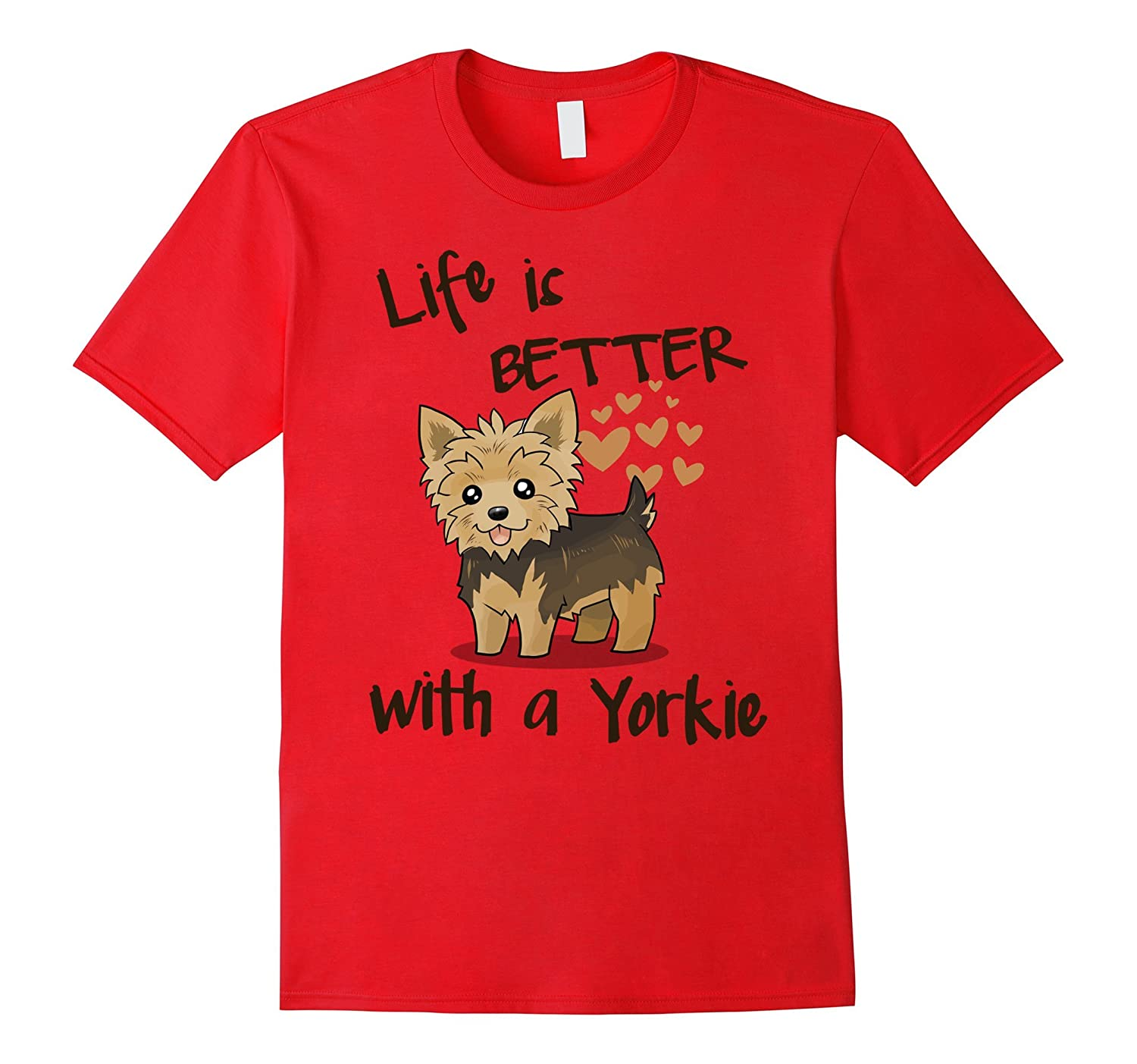 Yorkie T-shirt , Life is better with a Yorkie-CL
