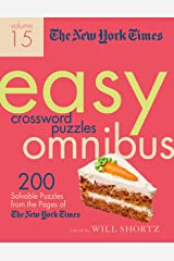 The New York Times Easy Crossword Puzzle Omnibus Volume 15: 200 Solvable Puzzles from the Pages of The New York Times Paperback