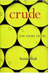 Crude: The Story of Oil Kindle Edition