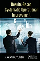 Results-Based Systematic Operational Improvement Kindle Edition