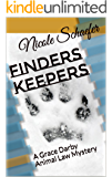 Finders Keepers: A Grace Darby Animal Law Mystery (Grace Darby Animal Law Mysteries Book 1)