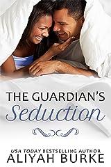 The Guardian's Seduction Kindle Edition