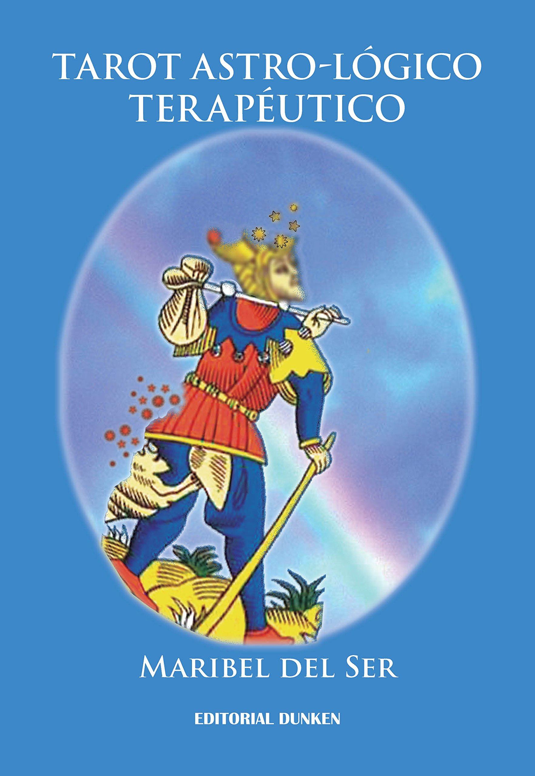 Tarot astro-lógico terapéutico: Maribel Del Ser ...