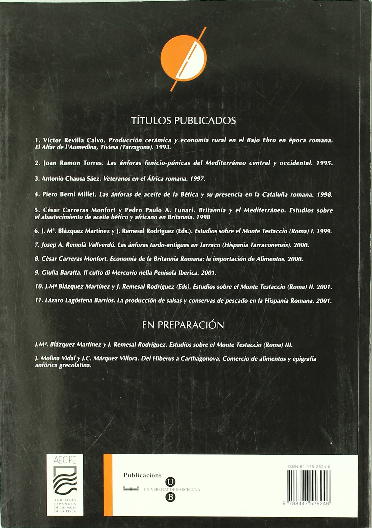 La producción de salsas y conservas de pescado en la hispania romana : (II a.C- VI d.C): Lázaro Lagóstena Barrios: 9788447526246: Amazon.com: Books